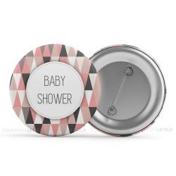 Przypinki z napisem BABY SHOWER Trójkąty i kwadraty